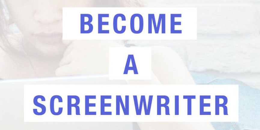 How to Become a Screenwriter: 6 Starting Points