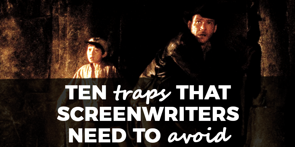 Ten Traps That Screenwriters Need to Avoid