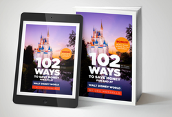 102 Ways to Save Money For and At Walt Disney World (Digital Version)