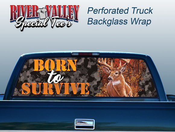 Born to Survive - Whitetail Buck Truck Window Wrap - River Valley Special Tee's