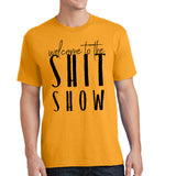 Welcome to the Shit Show - Humorous Unisex Shirt - Pick your color! - River Valley Special Tee's