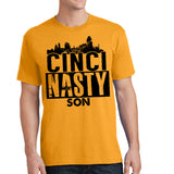 Cinci-Nasty, Son - Cincinnati Humorous Shirt - Pick your Shirt Color! - River Valley Special Tee's
