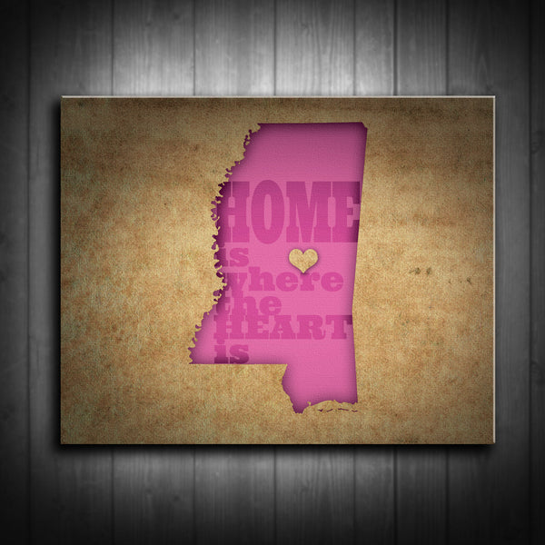 Mississippi Home is Where the Heart Is Canvas Print - Use your location for the design! Multiple Sizes!