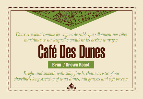 Café des Dunes one of our Down East signature coffee blends