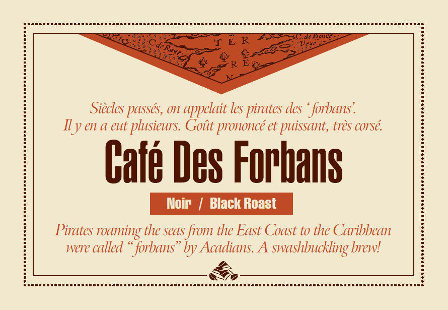 Café des forbans is one of our Down East signature coffee blends