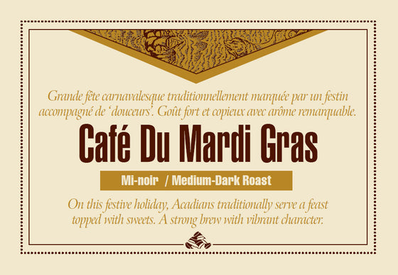 Café du Mardis gras is one of our Down East signature coffee blends