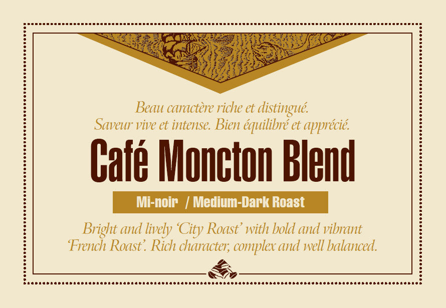 Café Moncton Blend is one of our Down East signature coffee blends