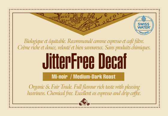 Our JitterFree Decaf Organic SWP Fair Trade coffee label