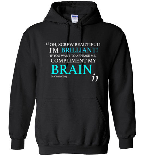 Greys Anatomy-Dr. Christina Yang Quote Screw Beautiful, I Am Brilliant-unisex-gift-hoodie-sale-doctor-nurse-winter-weather-cozy-comfy