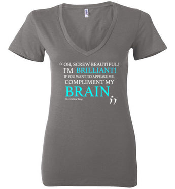 Greys Anatomy-Dr. Christina Yang Quote Screw Beautiful, I Am Brilliant -womens-gift-favorite-bella- sale-doctor-nurse-tshirt