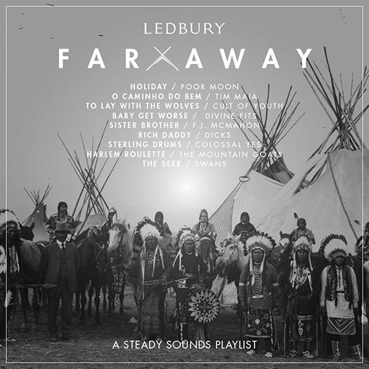 Far Away, A Steady Sounds Playlist