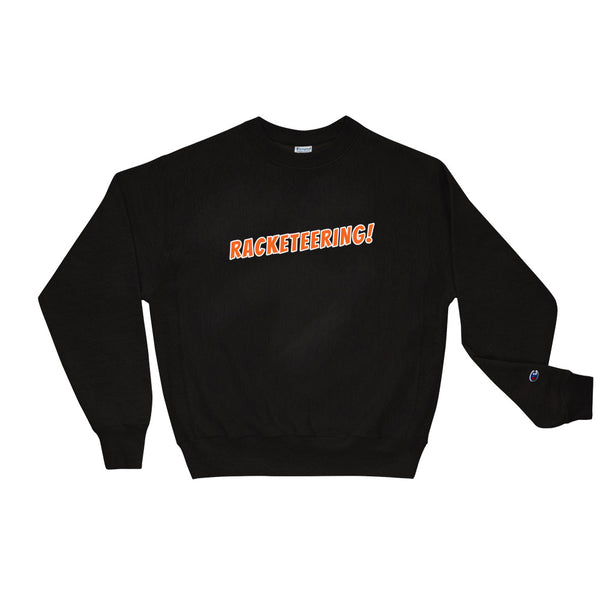 [eMotional]* Racketeering! Champion Sweatshirt