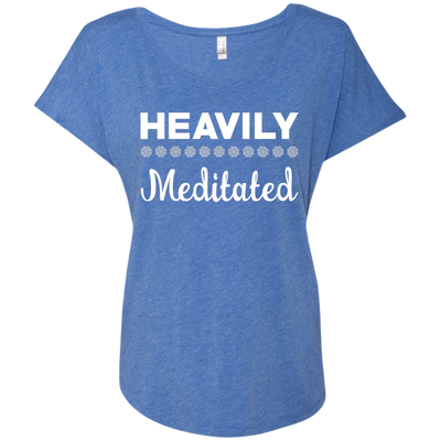 Heavily Meditated Ladies Triblend Dolman Sleeve