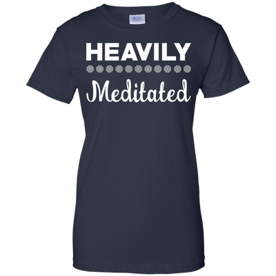 Heavily Meditated Ladies 100% Cotton T-Shirt