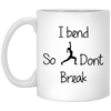 I Bend So I Don't Break 11 oz. Mug