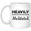 Heavily Meditated 11 oz. Mug