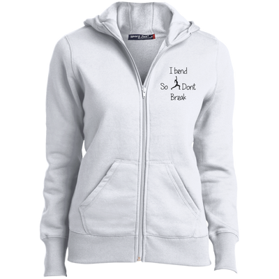 I Bend So I Don't Break Ladies Full-Zip Hoodie