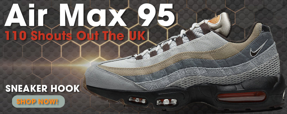 Air Max 95 110 Shouts out of the UK Clothing to match Sneakers | Clothing to match Nike Air Max 95 110 Shouts out of the UK Shoes