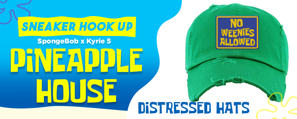 Kyrie 5 Pineapple House Sneaker Hook Up Distressed Dad Hats