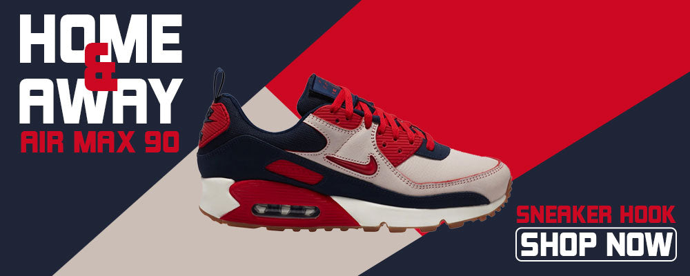creativo Sentirse mal Desbordamiento  Air Max 90 Home and Away Clothing to match Sneakers | Clothing to matc –  Cap Swag