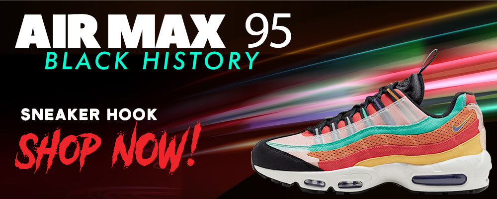 Air Max 95 BHM Clothing to match Sneakers | Clothing to match Nike Air Max 95 Black History Month Shoes