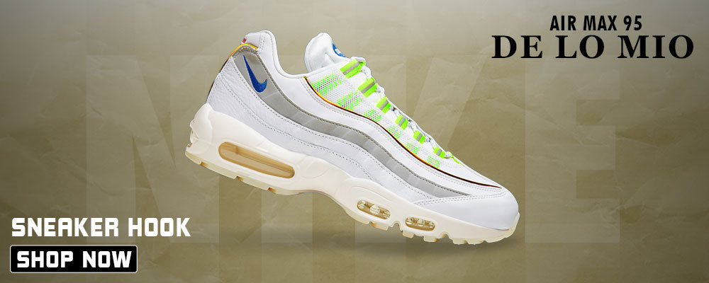 Air Max 95 De Lo Mio Clothings to match Sneakers | Clothing to match Nike Air Max 95 De Lo Mio Shoes