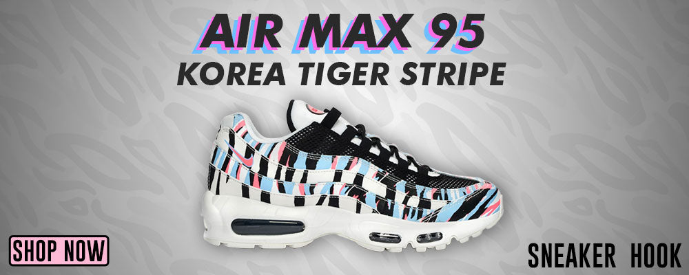 Air Max 95 Korea Tiger Stripe Clothing to match Sneakers | Clothing to match Nike Air Max 95 Korea Tiger Stripe Shoes