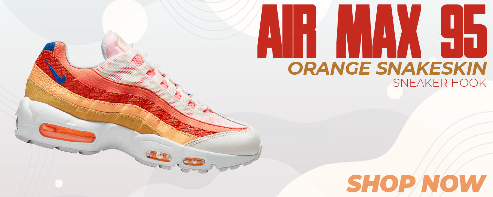 Air Max 95 Orange Snakeskin Clothing to match Sneakers | Clothing to match Nike Air Max 95 Orange Snakeskin Shoes
