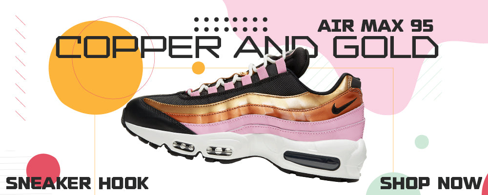 Air Max 95 WMNS Copper and Gold Clothing to match Sneakers | Clothing to match Nike Air Max 95 WMNS Copper and Gold Shoes