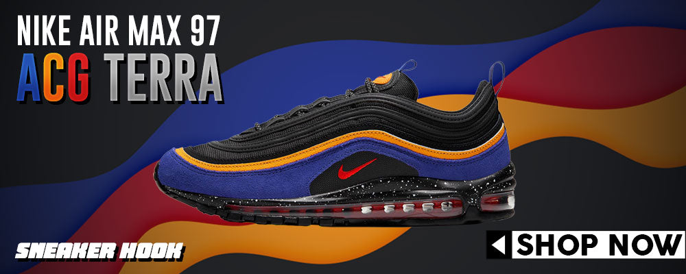 Air Max 97 ACG Terra Clothing to match Sneakers | Clothing to match Nike Air Max 97 ACG Terra Shoes