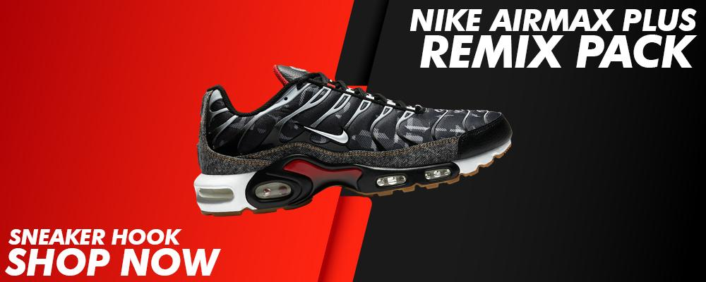 Air Max Plus Remix Pack Clothing to match Sneakers | Clothing to match Nike Air Max Plus Remix Pack Shoes