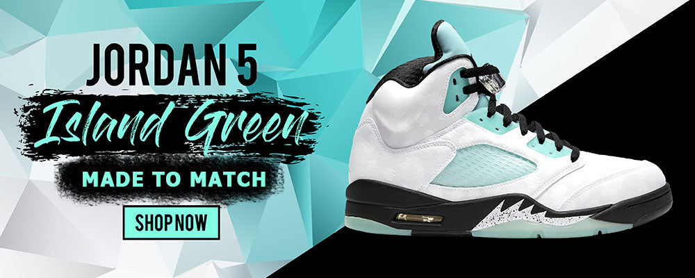 Clothing To Match Jordan 5 Island Green Sneakers