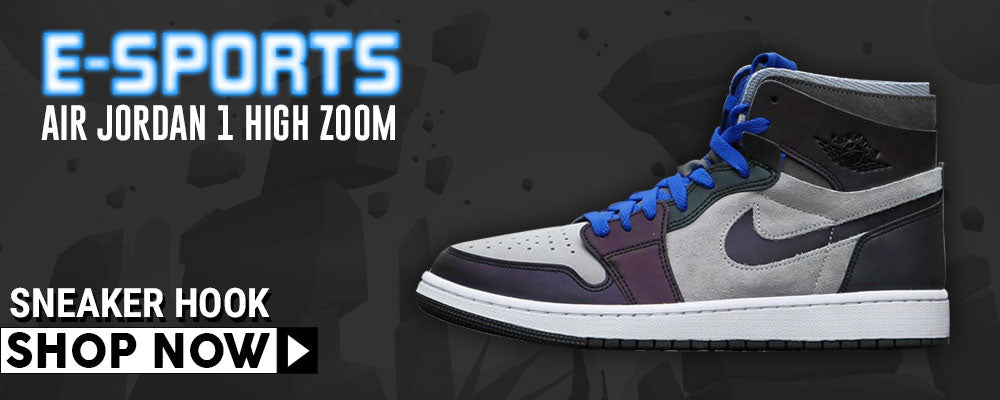 Air Jordan 1 High Zoom E-Sports Clothing to match Sneakers | Clothing to match Nike Air Jordan 1 High Zoom E-Sports Shoes