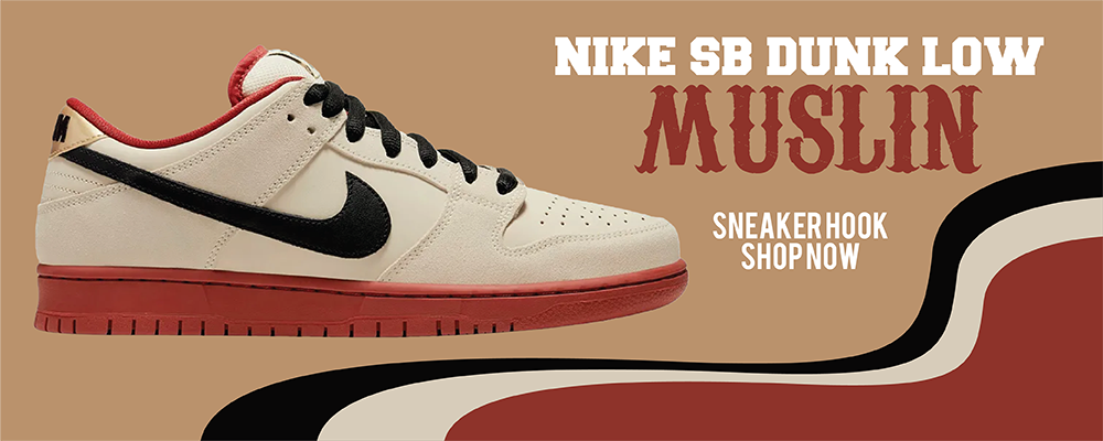 SB Dunk Low Muslin Clothing to match Sneakers | Clothing to match Nike SB Dunk Low Muslin Shoes
