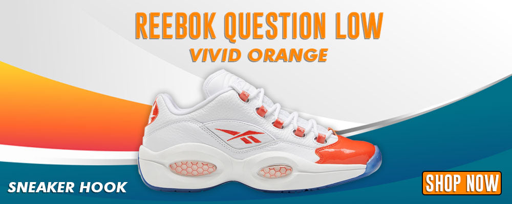 Question Low Vivid Orange Clothing to match Sneakers | Clothing to match Reebok Question Low Vivid Orange Shoes