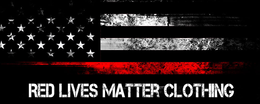 Thin Red Line Firefighter Red Lives Matter Clothing