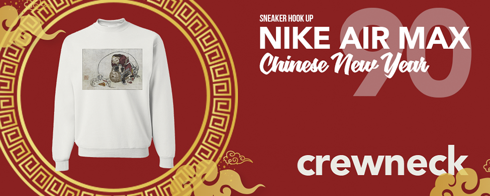 Nike Air Max 90 Chinese New Year 2020 Sneaker Hook Up Crewneck Sweatshirts