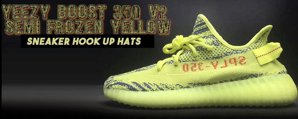 bb8ce35bd1594 Yeezy Boost 350 V2 Frozen Yellow Sneaker Matching Hats – Cap Swag