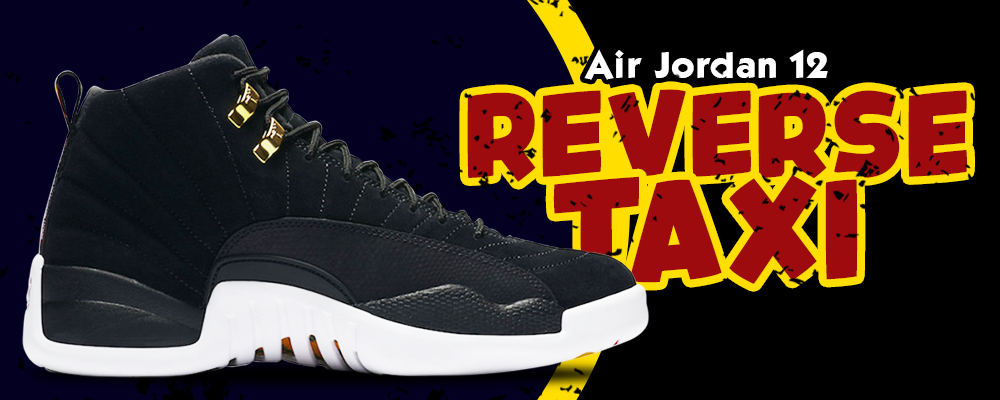Clothing To Match Jordan 12 Reverse Taxi Sneakers