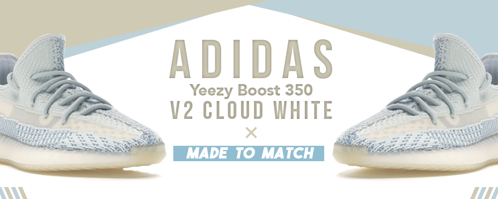 Clothing To Match Yeezy Boost 350 V2 Cloud White Sneakers