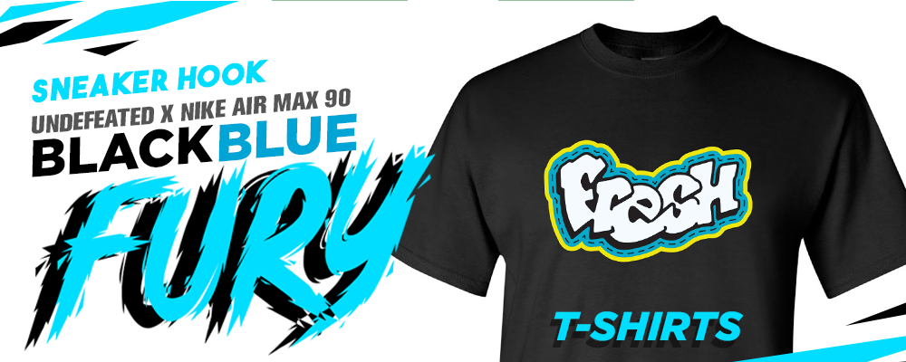 T-shirts to match Undefeated x Air Max 90 Black Blue Fury Sneakers