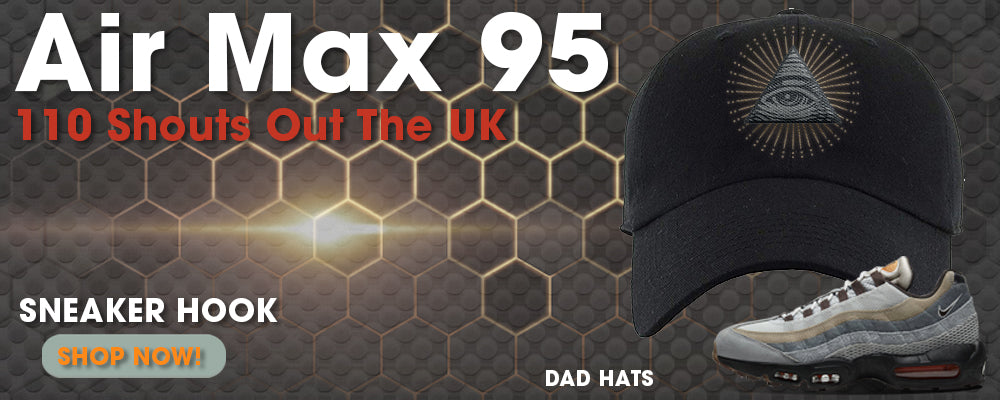 Air Max 95 110 Shouts out of the UK Dad Hats to match Sneakers | Hats to match Nike Air Max 95 110 Shouts out of the UK Shoes