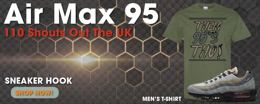 Air Max 95 110 Shouts out of the UK T Shirts to match Sneakers | T-Shirts to match Nike Air Max 95 110 Shouts out of the UK Shoes