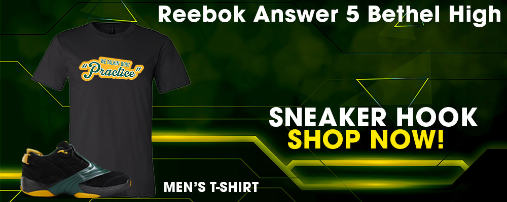 Answer 5 Bethel High T Shirts to match Sneakers | Tees to match Reebok Answer 5 Bethel High Shoes