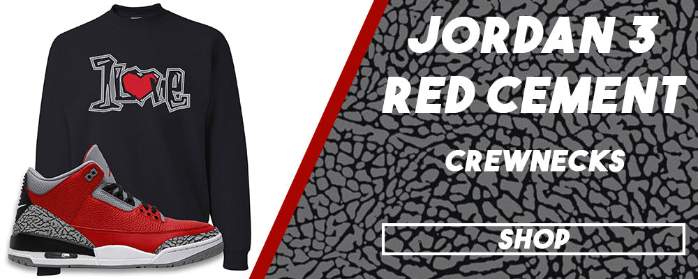 Jordan 3 All Star Red Cement Crewneck Sweatshirts to match Sneakers | Crewnecks to match Chicago Exclusive Jordan 3 Red Cement Shoes