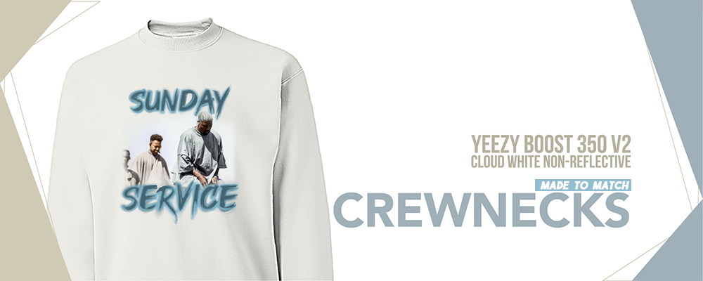 Crewneck Sweatshirts To Match Yeezy Boost 350 V2 Cloud White Sneakers