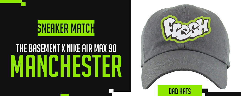 The Basement x Nike Air Max 90 Manchester Sneaker Matching Dad Hats