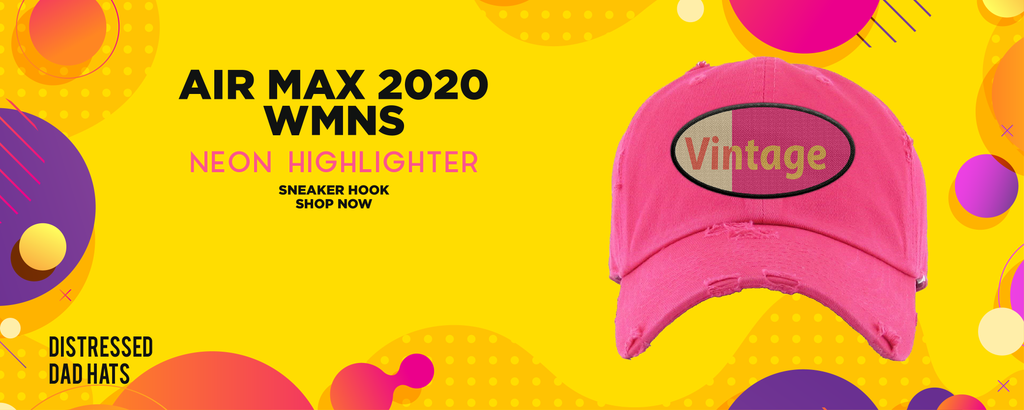 Air Max 2090 WMNS Neon Highlighter Distressed Dad Hats to match Sneakers   Hats to match Nike Air Max 2090 WMNS Neon Highlighter Shoes