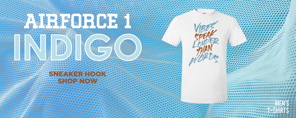 Air Force 1 Indigo T Shirts to match Sneakers | Tees to match Nike Air Force 1 Indigo Shoes