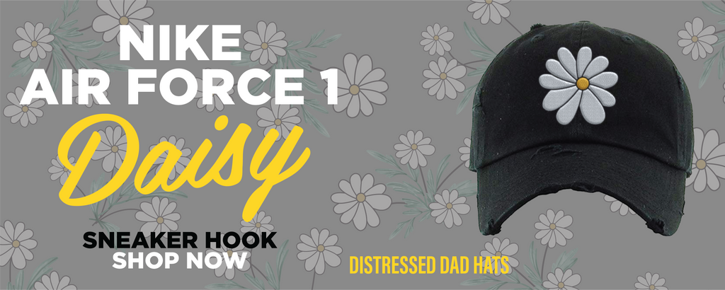 Air Force 1 Low Daisy Distressed Dad Hats to match Sneakers | Hats to match Nike Air Force 1 Low Daisy Shoes